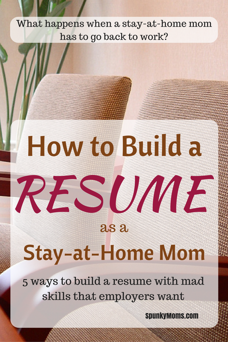 How To Build A Resume If Youre A Sahm Pinterest