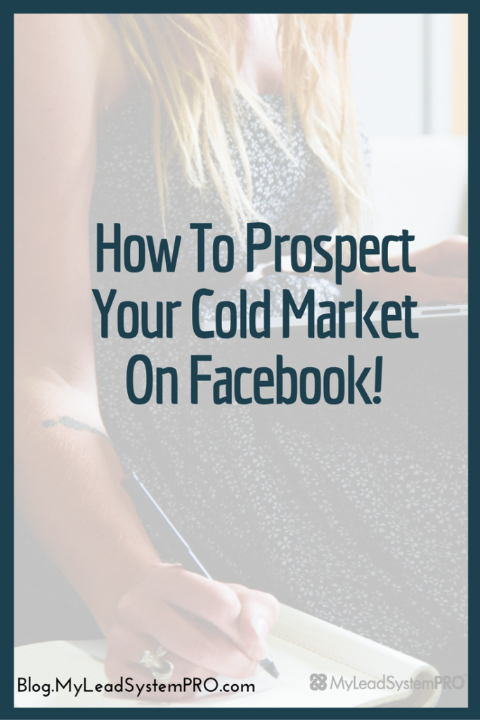 Cold Market Prospecting On Facebook - The Easy Way | Work