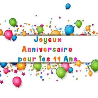 Joyeux Anniversaire 11 Ans Anniversaire Birthday Et Happy Birthday