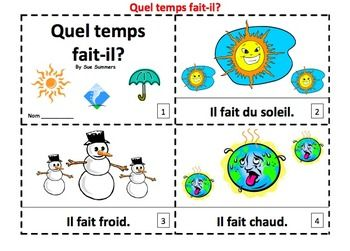French Weather 2 Emergent Reader Booklets - Quel Temps Fait-il? by Sue Summers - 1 with text and images, 1 with text only so students can sketch and create their own version of the booklets.