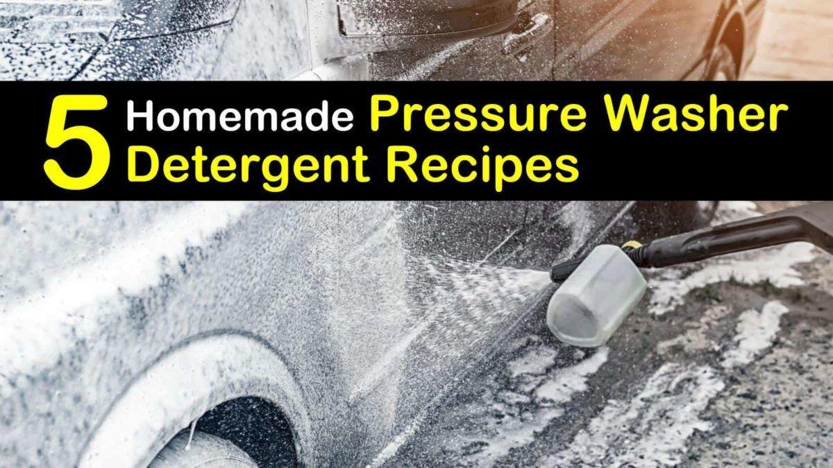 5 Homemade Pressure Washer Detergent Recipes in 2020