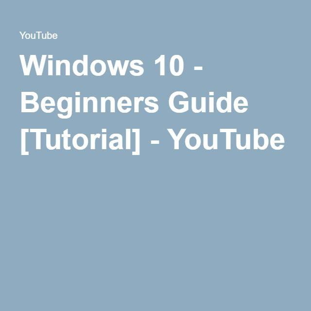 Windows 10 - Beginners Guide [Tutorial] - YouTube