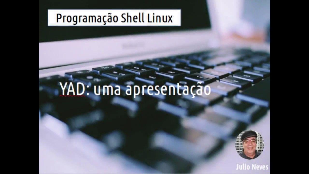 Programacao Shell Linux Yad Uma Apresentacao Shell Linux E