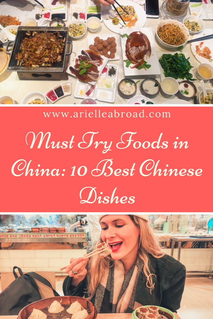 Must Try Foods In China 10 Best Chinese Dishes Arielle Abroad Best Chinese Dishes Chinese Dishes Cooking Chinese Food