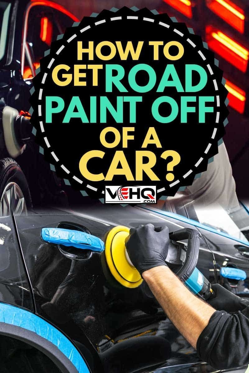 How To Get Road Paint Off Of A Car Vehicle HQ in 2020