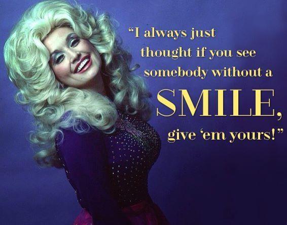 Dolly Parton Smile Dolly Parton Quotes Celebration Quotes Dolly Parton