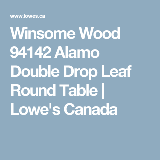 Winsome Wood 94142 Alamo Double Drop Leaf Round Table | Loweu0027s Canada