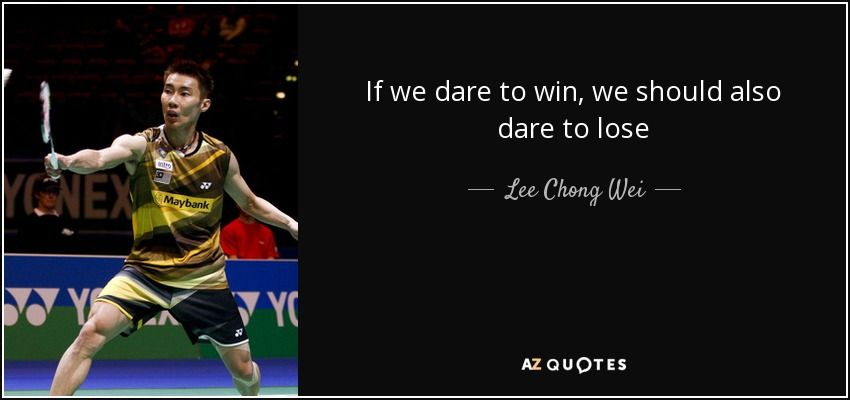 If We Dare To Win We Should Also Dare To Lose Quotes Embarrassing Moments Dares