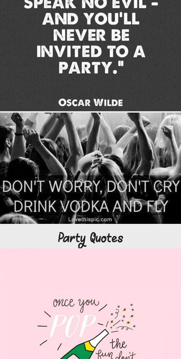 Good And Funny Party Quotes Party Quotes Goodhumorquotes Humorquotesminions Humorquotesforhim Shorthu Party Quotes Party Quotes Funny Short Humor Quotes