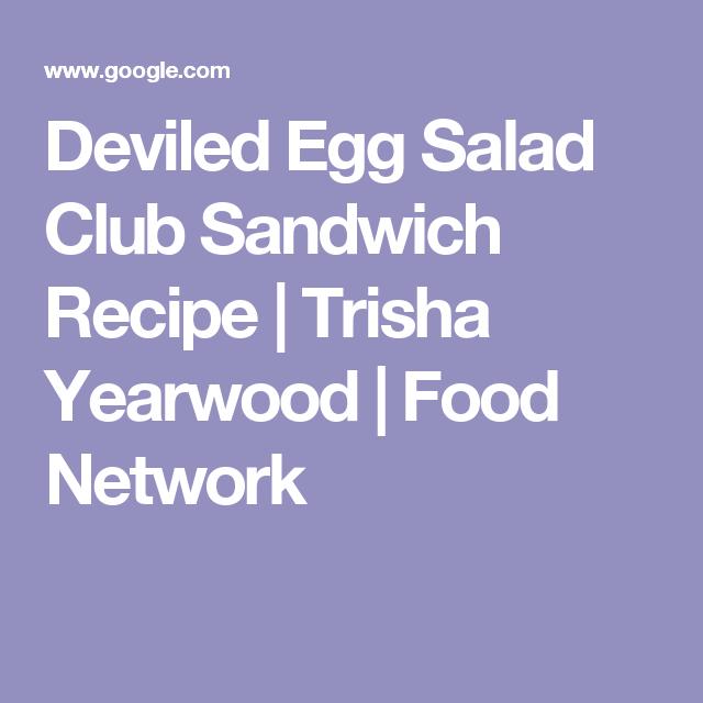 Deviled egg salad club sandwich recipe trisha yearwood food deviled egg salad club sandwich recipe trisha yearwood food network forumfinder Choice Image