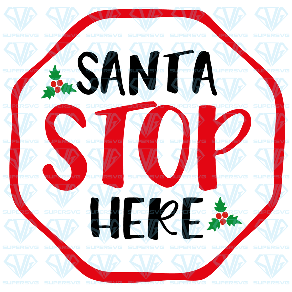 Santa Stop Here SVG Files For Silhouette, Files For Cricut