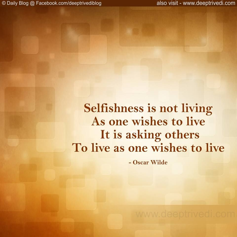 Saying Quotes Selfishness Living Wishes Live Asking Others Oscarwilde