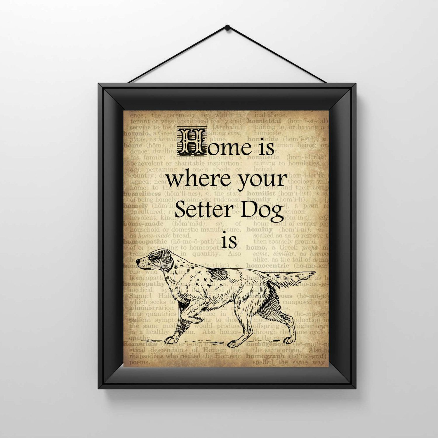 Vintage Dog Illustration, Home is where your Setter Dog is, Dog Art Print, Dictionary Art Print,  Instant Download, Downloadable Sign Poster by DigitalDogPrints on Etsy