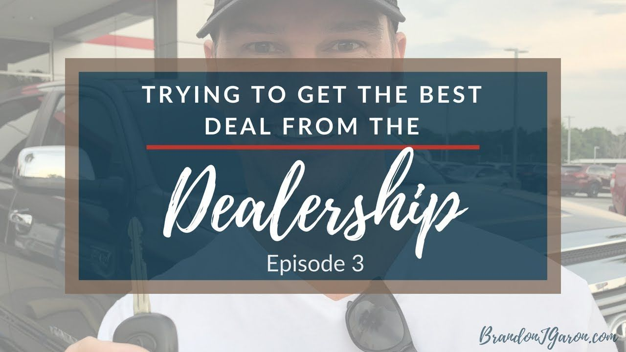 Trying To Get The Best Deal From The Dealership Part 3 Youtube