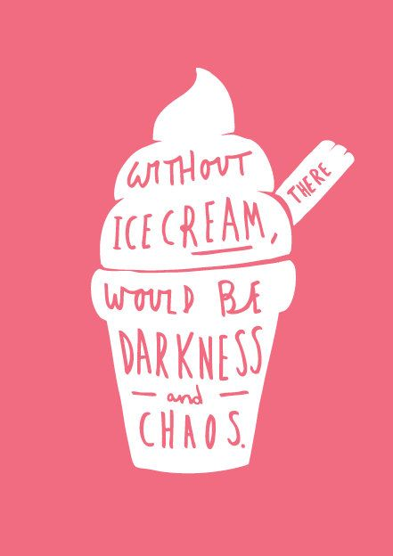 Ice Cream Print A4 Kitchen Print Ice Cream Art Ice Cream Poster Without Ice Cream Quote Darkness And Chaos Words Funny Quotes Cool Words
