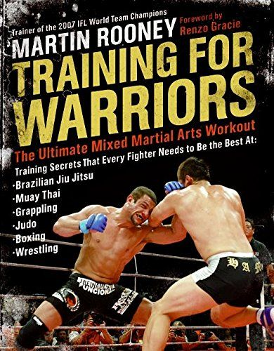 Training For Warriors The Ultimate Mixed Martial Arts Workout Mixed Martial Arts Workout Martial Arts Workout Mixed Martial Arts