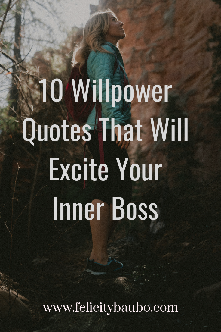 Willpower quotes. Life quotes to live by that are inspirational and wise. Good lessons learned for motivation and strength. Deep quotes that make you think about life.