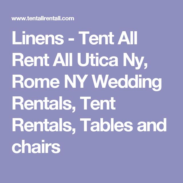 Linens Tent All Rent All Utica Ny Rome Ny Wedding