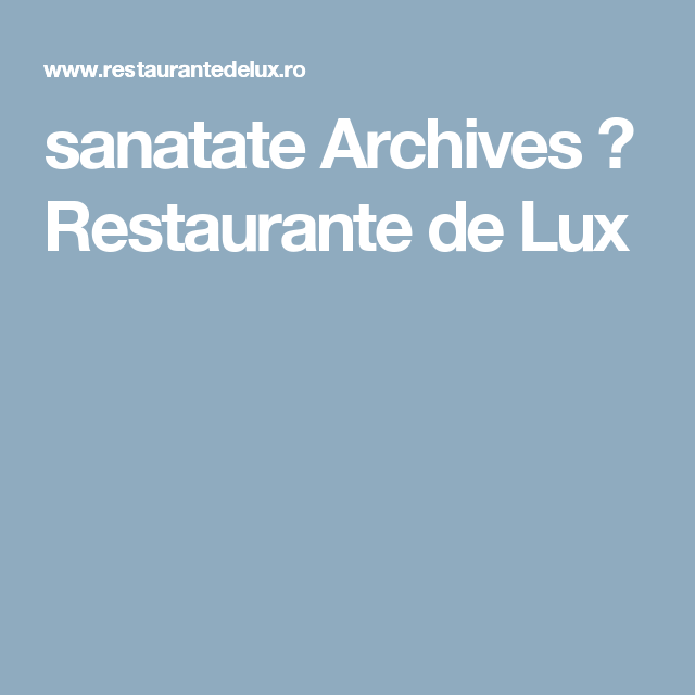 sanatate Archives ⋆ Restaurante de Lux