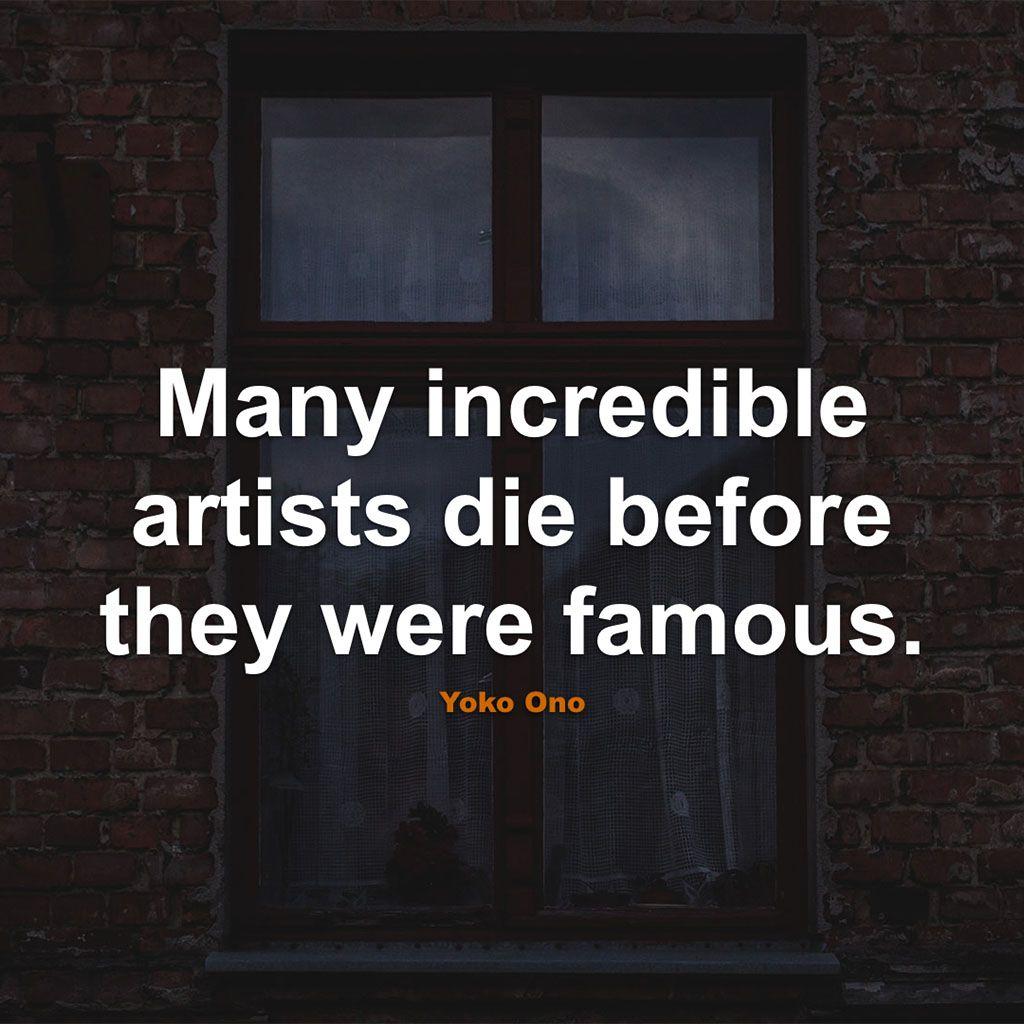 #Famous #Quotes #Quote #FamousQuotes #QuotesAboutFamous #FamousQuote #QuoteAboutFamous #Artist #Die #Before