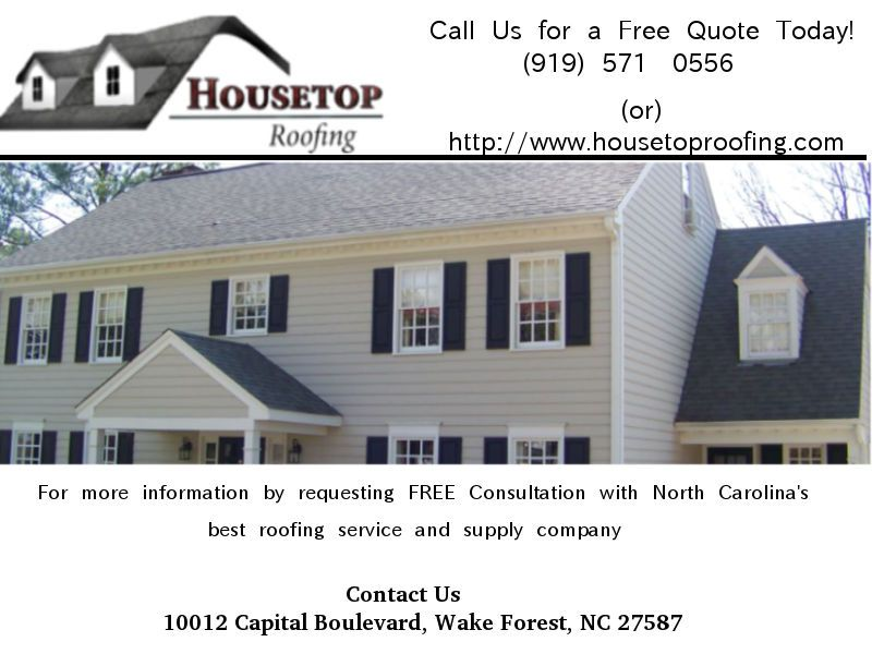 Best Raleigh Roofing Company Housetop Roofing Home Improvements Is Owned And Operated In The Raleigh North Carolina Roofing Roofing Companies Cool Roof