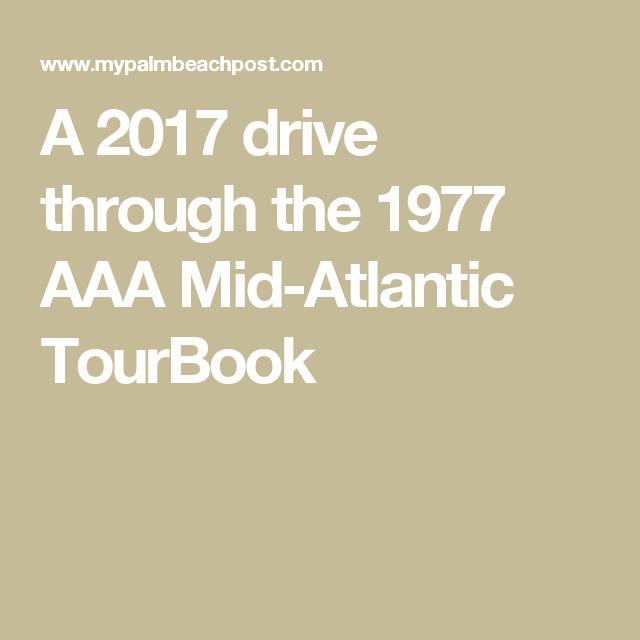 A 2017 Drive Through The 1977 AAA Mid-Atlantic TourBook