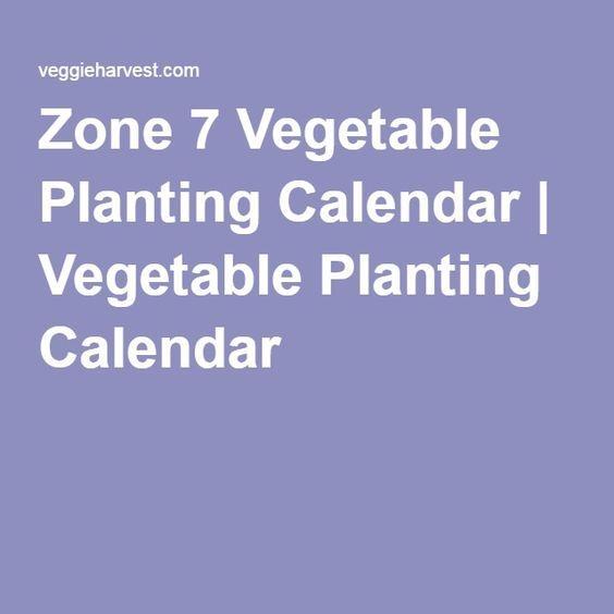 Zone 7 Vegetable Planting Calendar