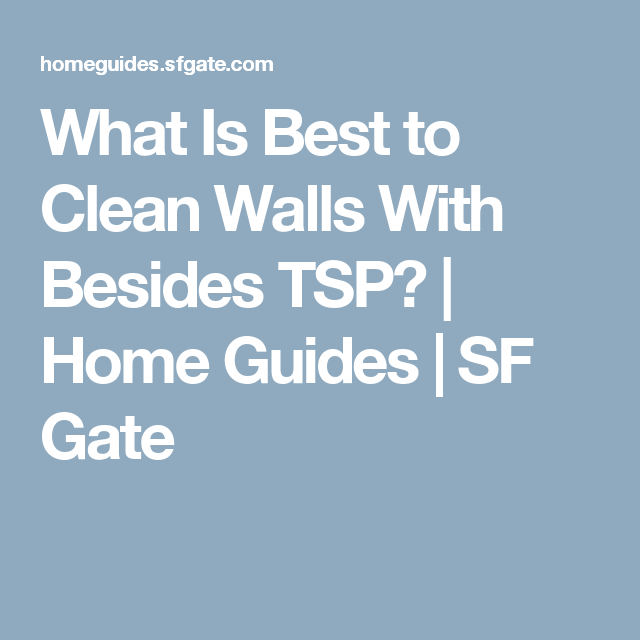 What Is Best To Clean Walls With Besides Tsp Tub