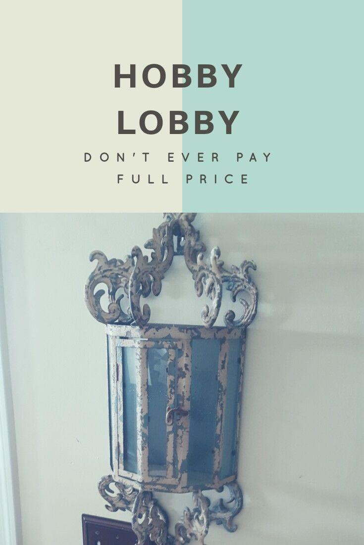 Hobby Lobby Don't ever pay full price Christian blogs