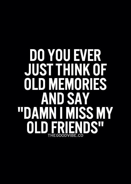 I Miss Old Times Quotes Quotes Love Quotes Friendship Quotes