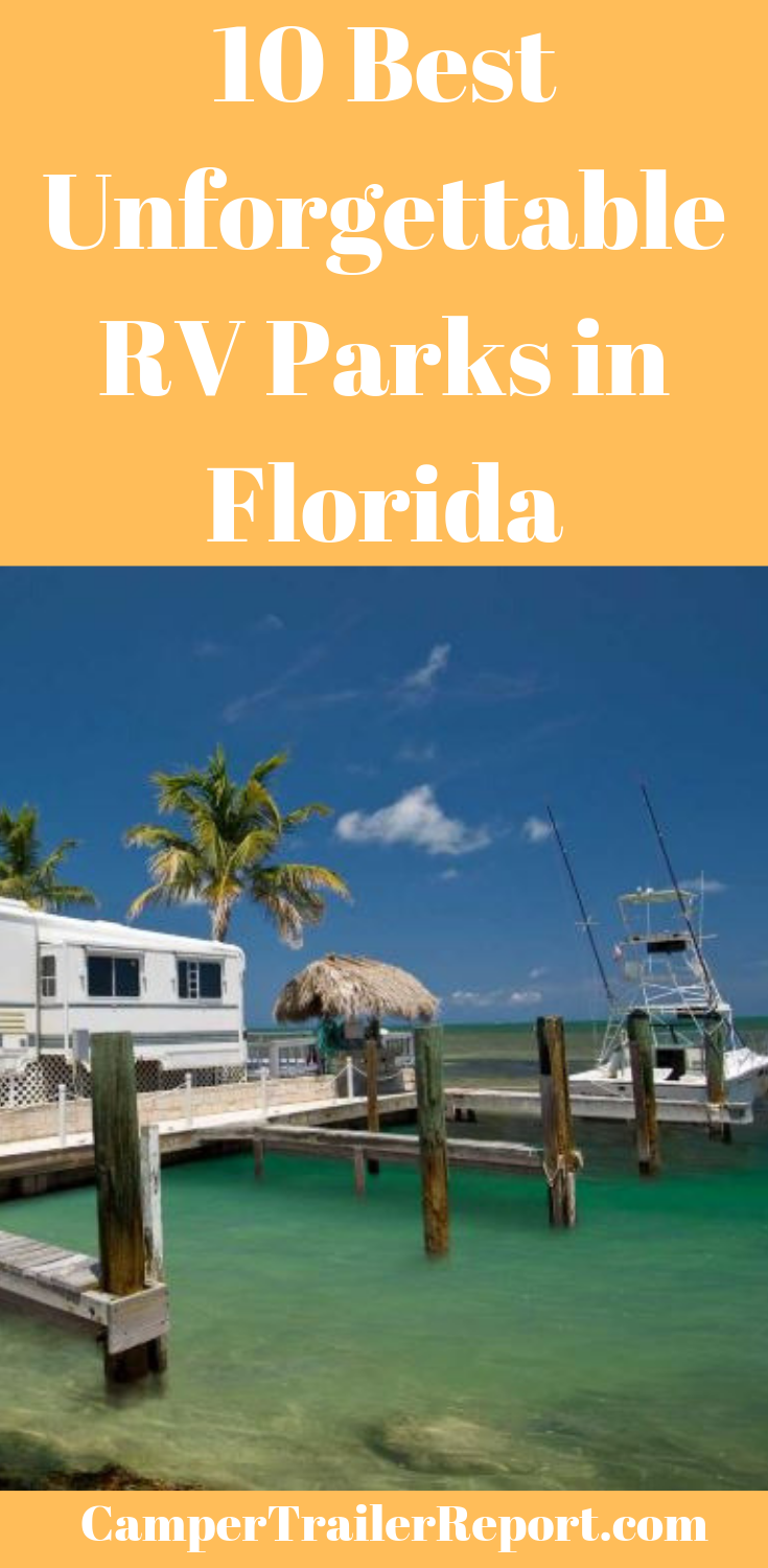 10 Best Unforgettable Rv Parks In Florida Rv Parks In Florida Florida Campgrounds Florida Camping