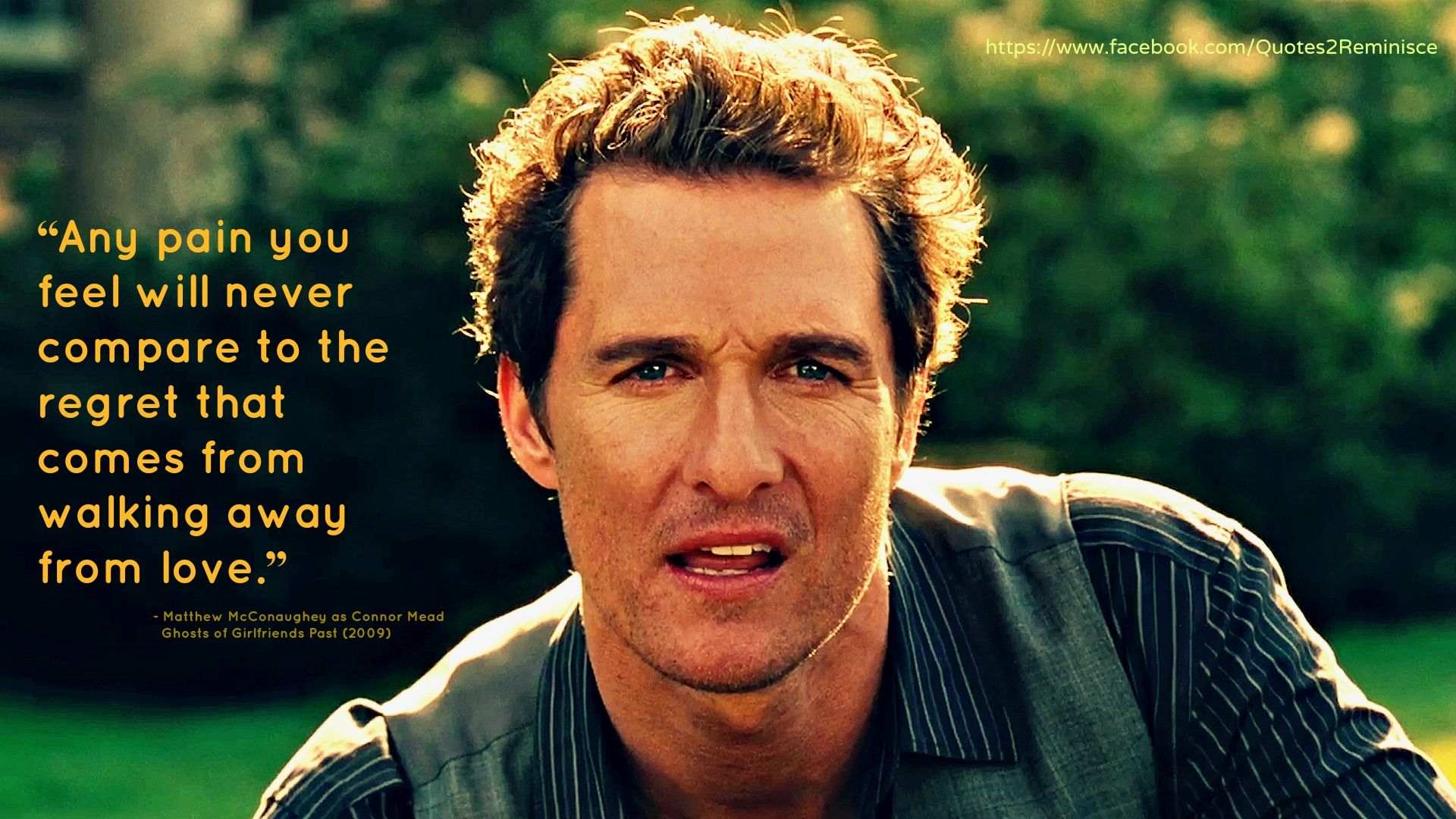 Ghostsofgirlfriendspast 2009 Matthewmcconaughey As Connor Mead Https Www Facebook Com Quotes2rem How Are You Feeling Walking Away From Love Movie Quotes