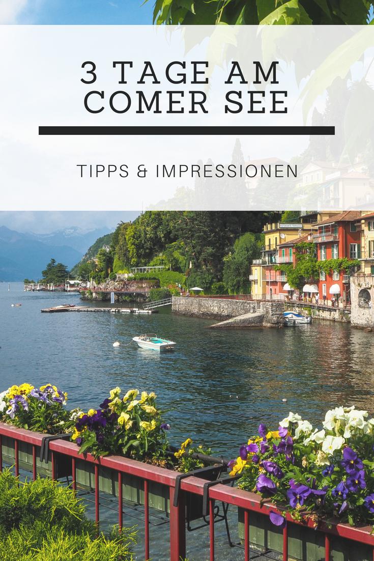 3 Tage Am Comer See Meine Tipps Und Impressionen Comer See Italien Urlaub Italien Reisen