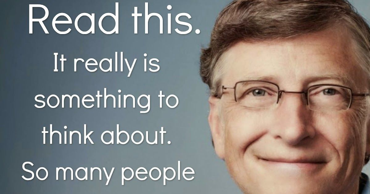 Words Of Wisdom From Bill Gates A Must Read Words