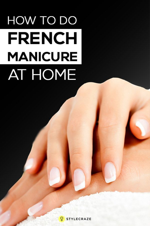 How To Do The French Manicure At Home | French Manicure | Pinterest ...