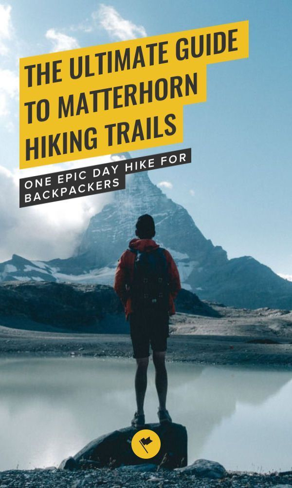 The Ultimate Guide to Matterhorn Hiking Trails - One Epic Day Hike for Backpackers,  The Ultimate Guide to Matterhorn Hiking Trails - One Epic Day Hike for Backpackers,