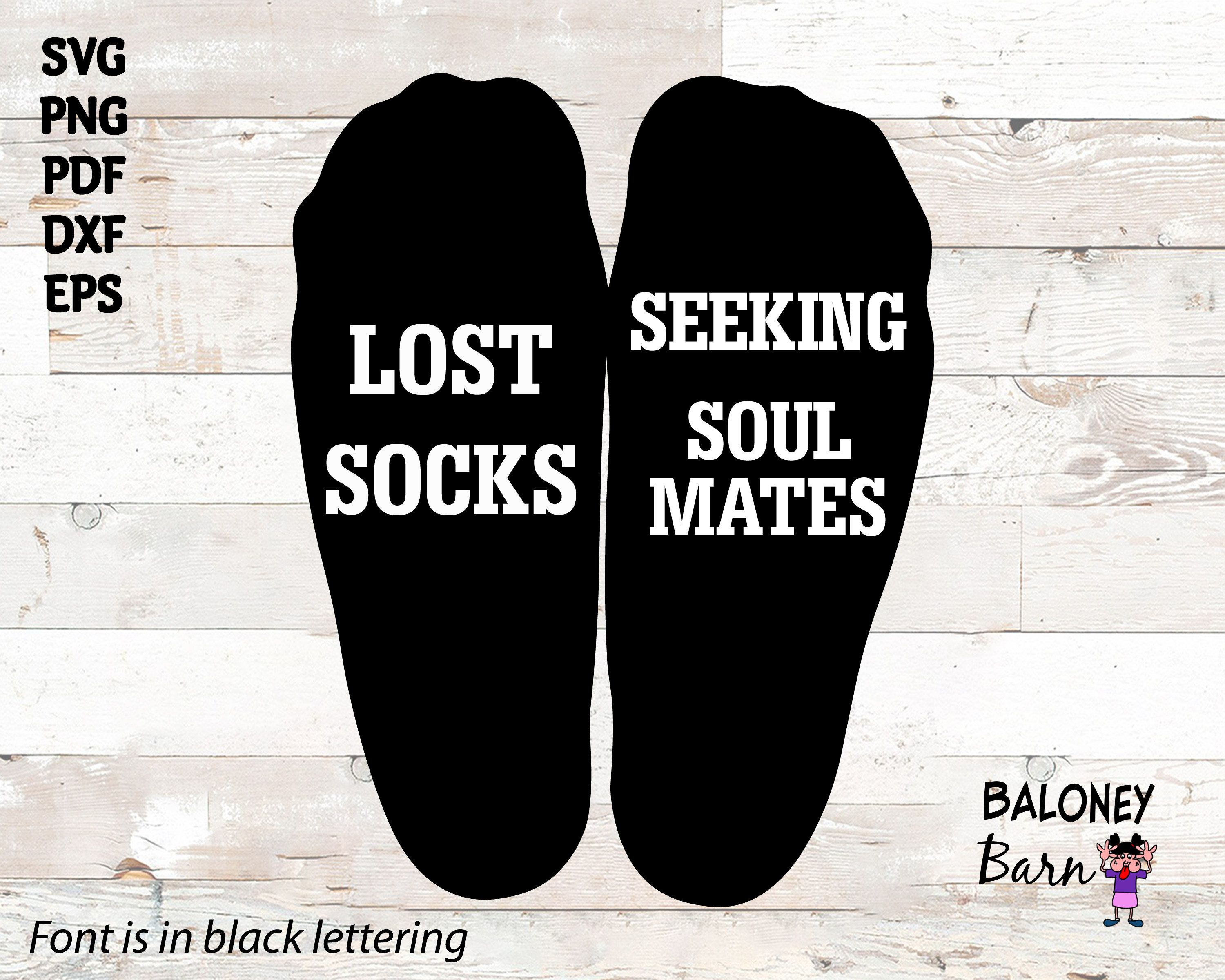Lost Socks Svg Sock Quote Seeking Soulmate Unisex Sock Gift Sock Saying Looking For Love Digital Download In 2021 Socks Quotes Gifts For Cancer Patients Sock Gifts