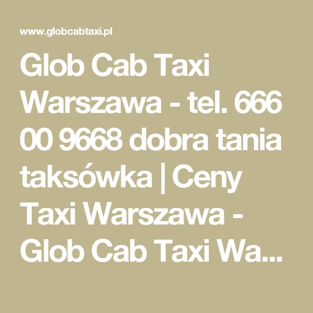 Glob Cab Taxi Warszawa Tel 666 00 9668 Dobra Tania Taksowka Ceny Taxi Warszawa Glob Cab Taxi Warszawa Tel 666 00 9668 Tanio Math Math Equations