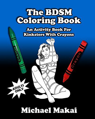 The BDSM Coloring Book An Activity Book For Kinksters