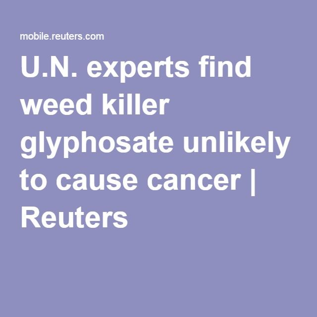 U.N. experts find weed killer glyphosate unlikely to cause cancer | Reuters