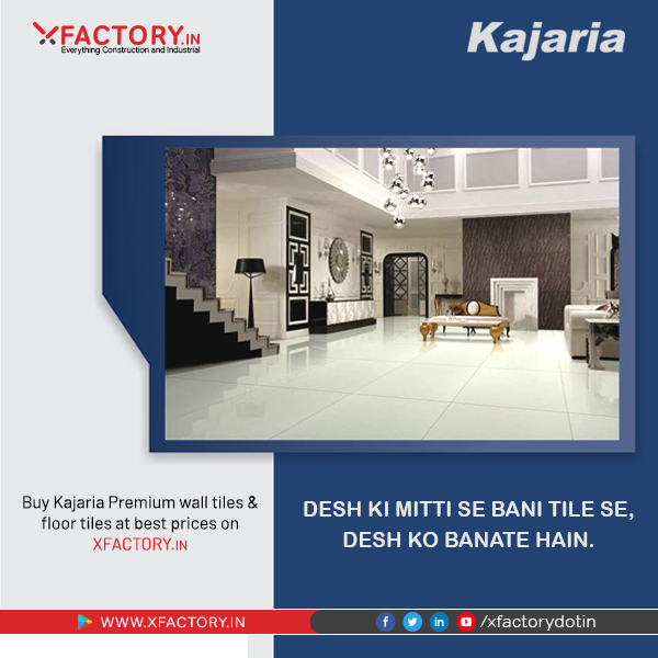 Now buy Kajaria Tiles for all your needs, from XFACTORY.IN