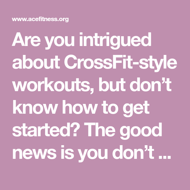 How To Make Your Own Crossfit Workout Of The Day Wod Crossfit Body Weight Workout Efficient Workout Crossfit Workouts At Home