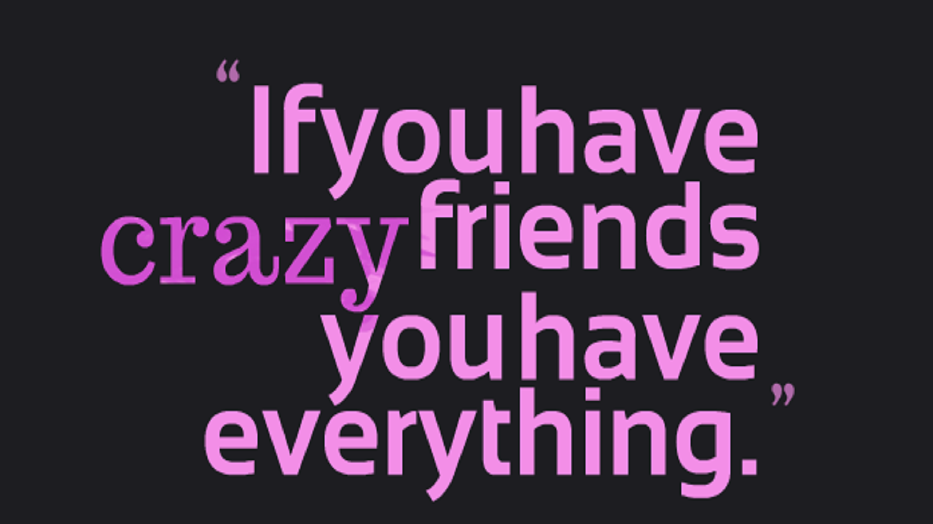 Top 23 Funny Quotes Bff Insane Hilarious Memes And Humor Pics Crazy Friends Silly Quotes Friends Quotes