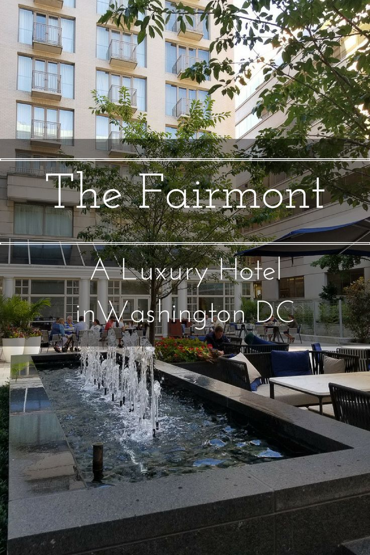 Discover On Of Washington Dc S Best Luxury Hotels At The Fairmont Luxuryhotels Pinterest