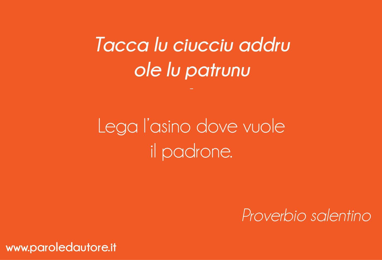 super popular 70702 fcb05 Tacca lu ciucciu addro ole lu patrunu. #Salento #Proverbi ...