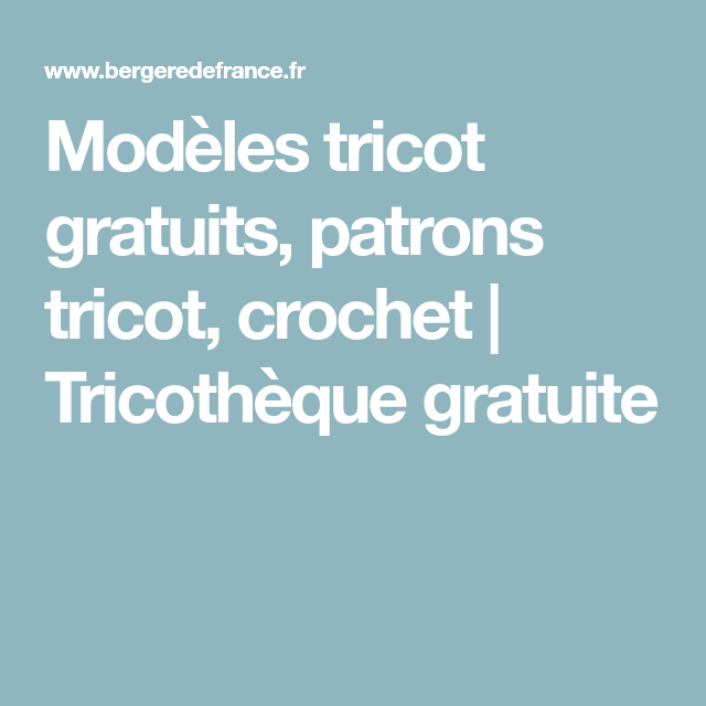 Modeles Tricot Gratuits Patrons Tricot Crochet Tricotheque