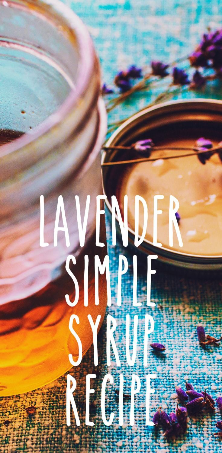 How to Make Lavender Simple Syrup | Recipe | Simple syrup ...