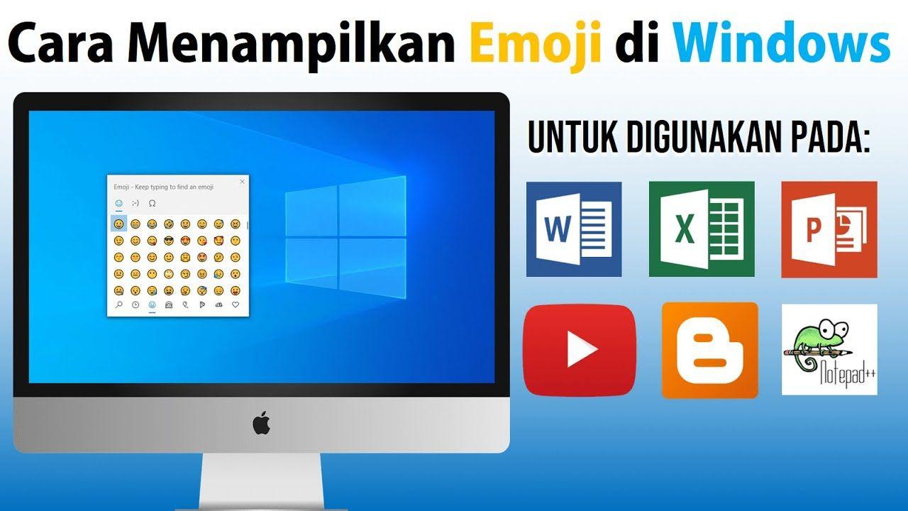 Cara Menampilkan Emoji Pada Windows Di 2020 Emoji Emojis Windows