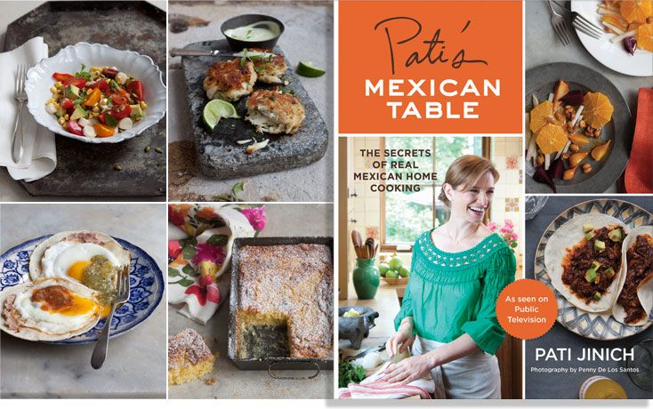 Mexican cookbooks patis mexican table the secrets of real love patis mexican table pati shows you how to make easy and on the healthy side of mexican cooking forumfinder Gallery