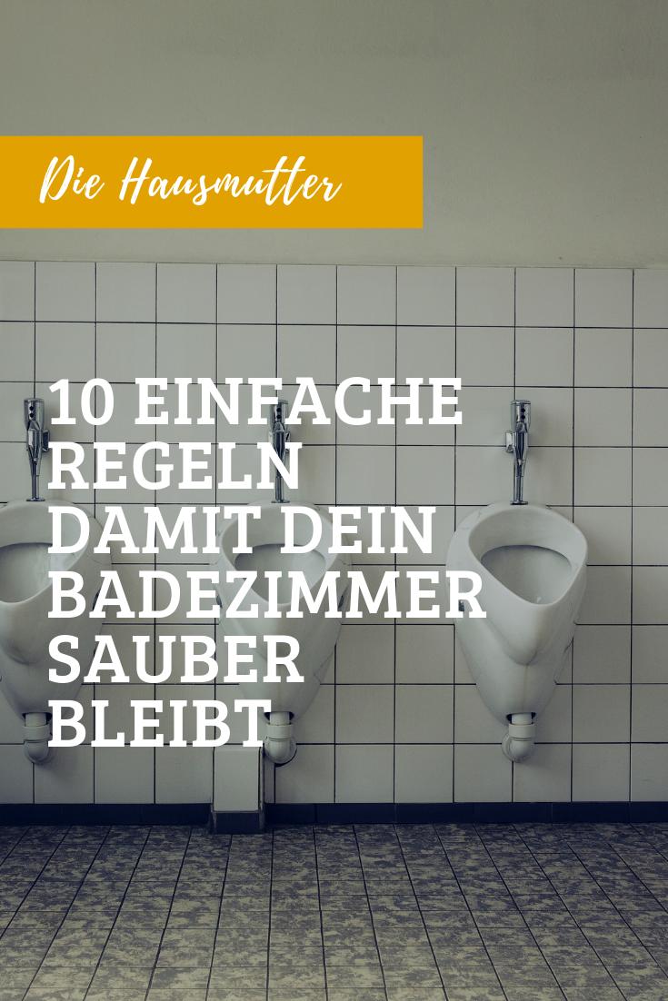 10 Regeln Fur Ein Sauberes Badezimmer Die Hausmutter Badezimmer Regeln Badezimmer Vinyl Badezimmer